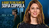 A Guide to the Films of Sofia Coppola
