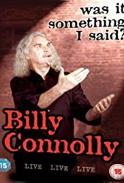 Billy Connolly: Was It Something I Said? (2007) Poster - Movie Forum, Cast, Reviews