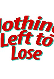 Nothing Left to Lose Poster
