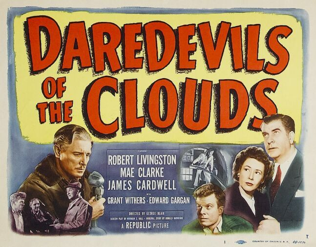 James Cardwell, Mae Clarke, Robert Livingston, and Grant Withers in Daredevils of the Clouds (1948)