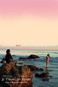 Je T'aime, Au Revoir (2014)