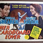 Robert Taylor and Norma Shearer in Her Cardboard Lover (1942)