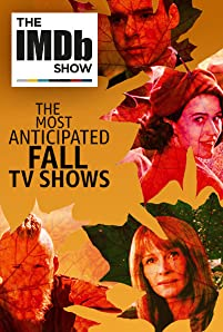 """The IMDb Show"" takes a look at its most anticipated shows of the fall TV season. Presented by Destination Canada."