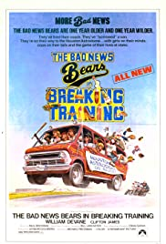 The Bad News Bears in Breaking Training(1977) Poster - Movie Forum, Cast, Reviews