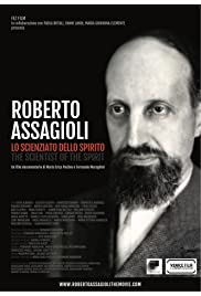 Roberto Assagioli. Lo scienziato dello spirito