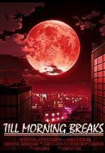 Till Morning Breaks