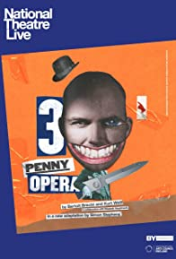 Primary photo for National Theatre Live: The Threepenny Opera