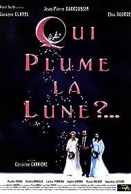 Qui plume la lune? (1999)