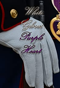 Primary photo for White Gloves, Purple Heart