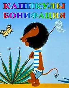 Movie downloads for pc Kanikuly Bonifatsiya by Inessa Kovalevskaya [Mkv]