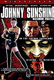 Johnny Sunshine Maximum Violence (2008) Poster - Movie Forum, Cast, Reviews