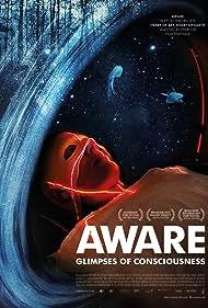 Aware: Glimpses of Consciousness (2021)