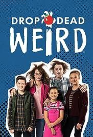 Drop Dead Weird Poster