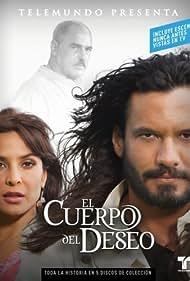 Mario Cimarro, Andrés García, and Lorena Rojas in El Cuerpo del Deseo (2005)