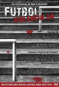 Primary photo for Fútbol violencia S.A.