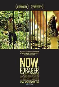 Now, Forager (2013) Poster - Movie Forum, Cast, Reviews