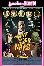 Mutant Swinger from Mars (2009) 1080p