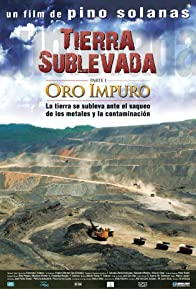 Primary photo for Tierra sublevada: Oro impuro