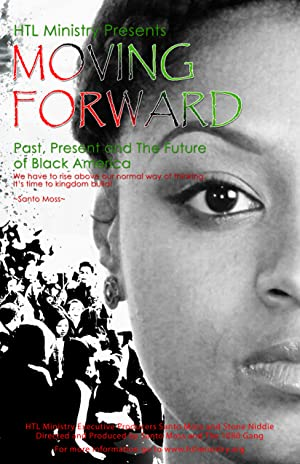 Moving Forward_Past, Present and the Future of Black America