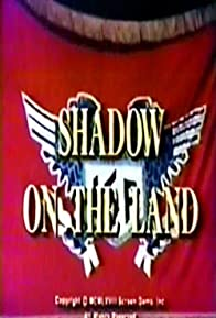Primary photo for Shadow on the Land