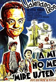 ¡A mí no me mire usted! Poster