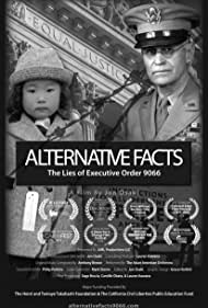 Alternative Facts: The Lies of Executive Order 9066 (2018)