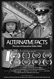 Alternative Facts: The Lies of Executive Order 9066 Poster