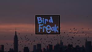 Bird Freak
