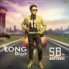 Long Drive: SB the Haryanvi (2016 Video)