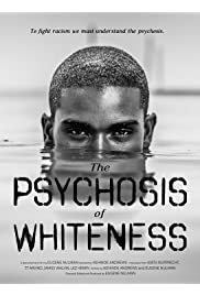 The Psychosis of Whiteness