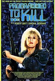 Programmed to Kill(1987) Poster - Movie Forum, Cast, Reviews
