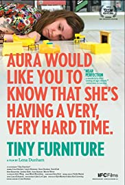 Tiny Furniture (2010) Poster - Movie Forum, Cast, Reviews