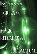 The Great Story: Green #4 Magic Reloaded & Ultimatum
