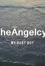 TheAngelcy: My Baby Boy