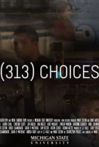 Primary photo for (313) Choices