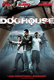 Doghouse (2009) Poster - Movie Forum, Cast, Reviews