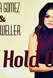 Ben Kweller & Selena Gomez: Hold On (Video 2014) - IMDb