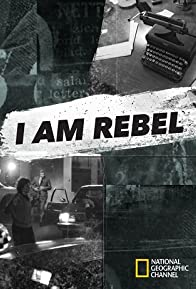 Primary photo for I Am Rebel