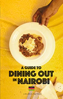 A Guide to Dining Out in Nairobi (2021)