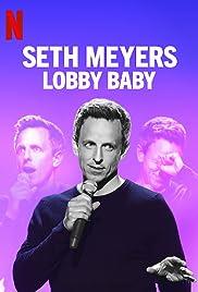 Seth Meyers: Lobby Baby (2019) 1080p