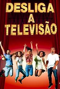 Primary photo for Desliga a Televisão