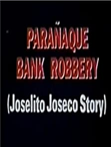 Paranaque Bank Robbery: The Joselito Joseco Story (1993)
