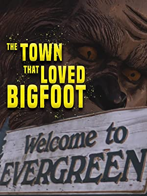 Where to stream The Town that Loved Bigfoot