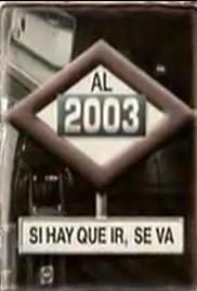 Al 2003... si hay que ir se va Poster