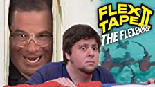 Flex Tape II: The Flexening