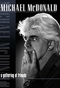 Primary photo for Michael McDonald: A Gathering of Friends