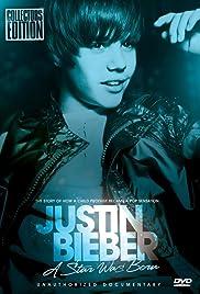Justin Bieber: A Star Was Born(2011) Poster - Movie Forum, Cast, Reviews