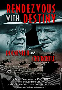 Primary photo for Rendezvous with Destiny: Roosevelt and Churchill