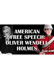 American Free Speech: Oliver Wendell Holmes