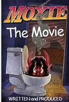 Moxie the Movie